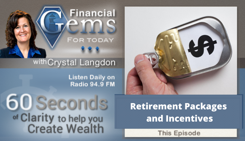 Retirement Packages and Incentives by Crystal Clear Finances